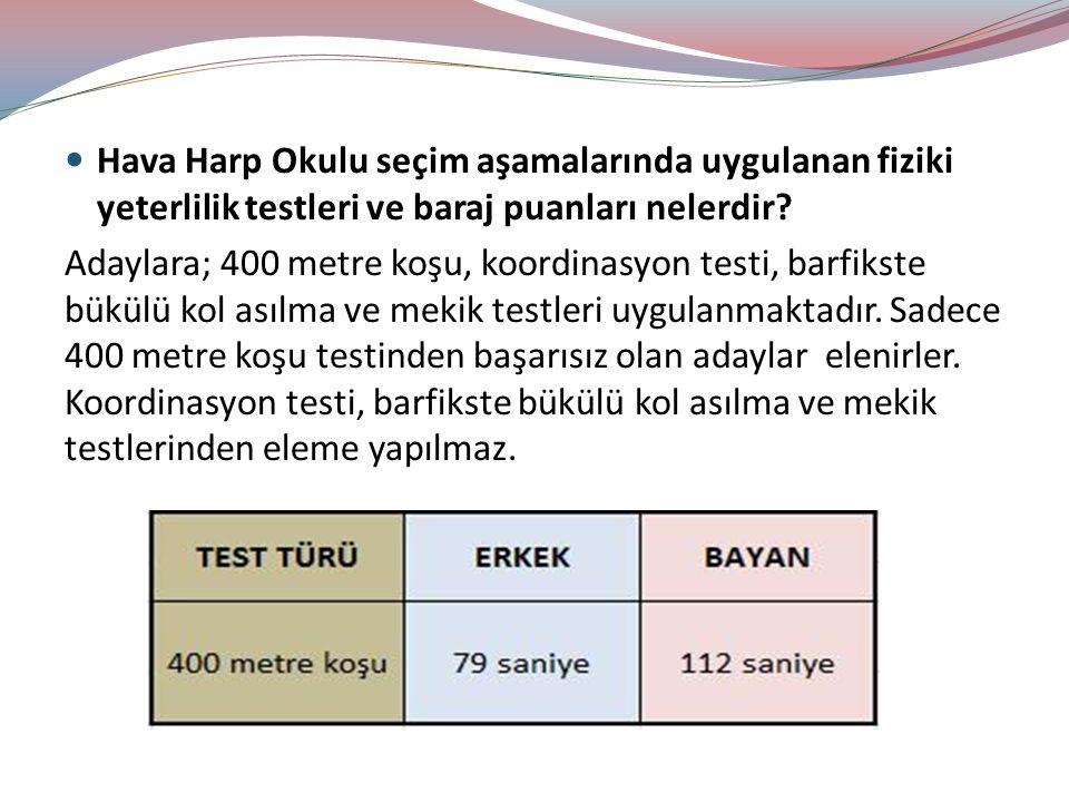 Hava Harp Okulu seçim aşamalarında uygulanan fiziki yeterlilik testleri ve baraj puanları nelerdir