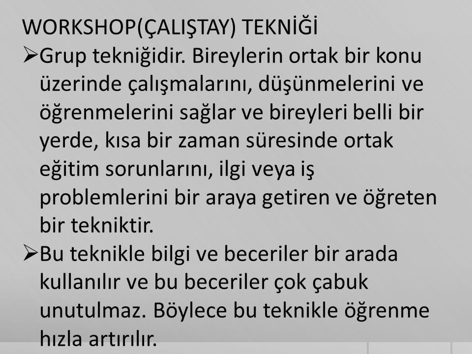 WORKSHOP(ÇALIŞTAY) TEKNİĞİ
