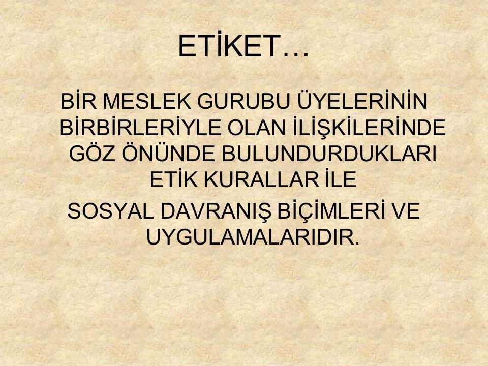 SOSYAL DAVRANIŞ BİÇİMLERİ VE UYGULAMALARIDIR.