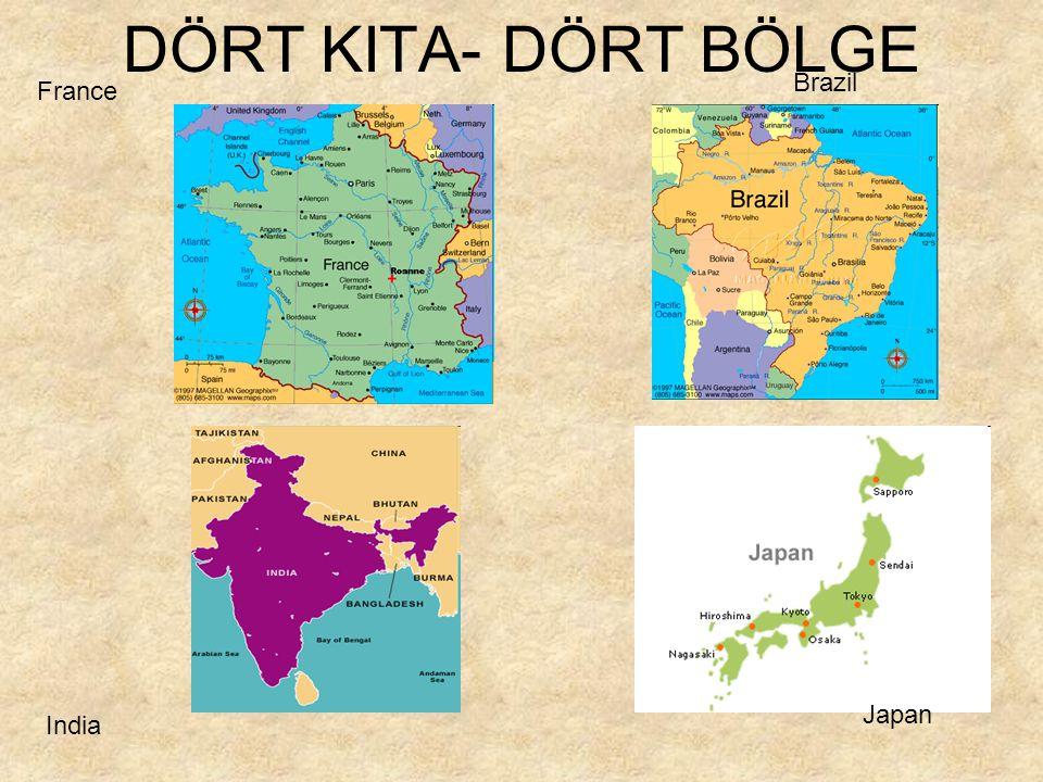 DÖRT KITA- DÖRT BÖLGE Brazil France Japan India