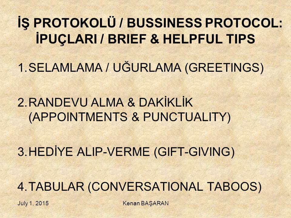 İŞ PROTOKOLÜ / BUSSINESS PROTOCOL: İPUÇLARI / BRIEF & HELPFUL TIPS