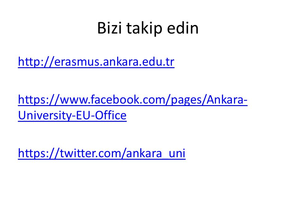 Bizi takip edin http://erasmus.ankara.edu.tr