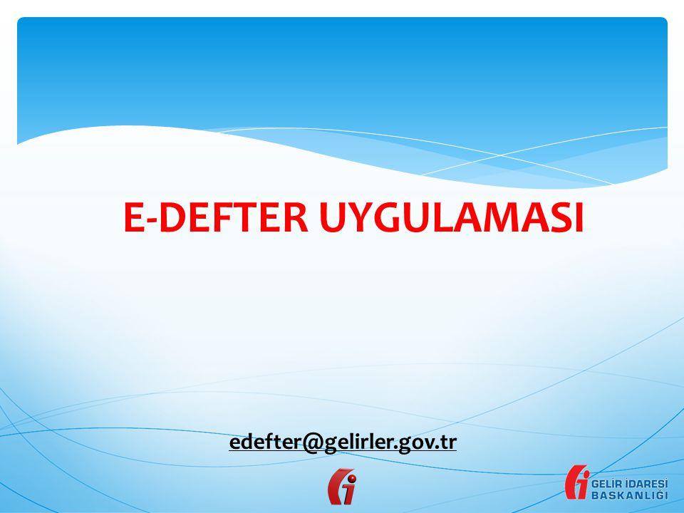 E-DEFTER UYGULAMASI edefter@gelirler.gov.tr