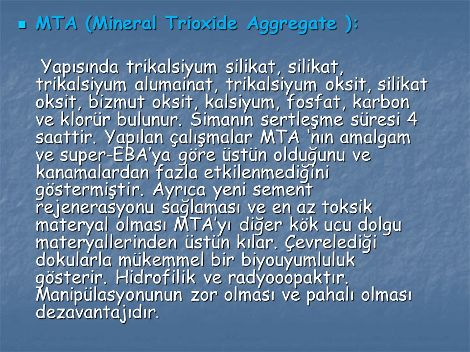 MTA (Mineral Trioxide Aggregate ):