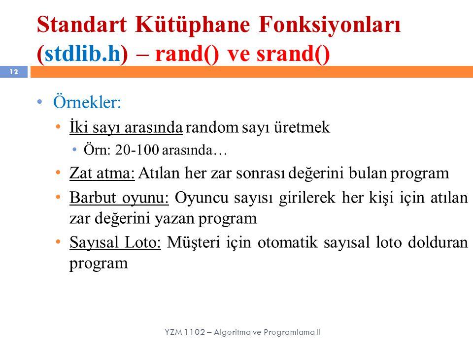 Standart Kütüphane Fonksiyonları (stdlib.h) – rand() ve srand()