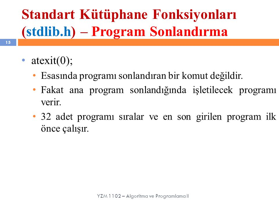 Standart Kütüphane Fonksiyonları (stdlib.h) – Program Sonlandırma