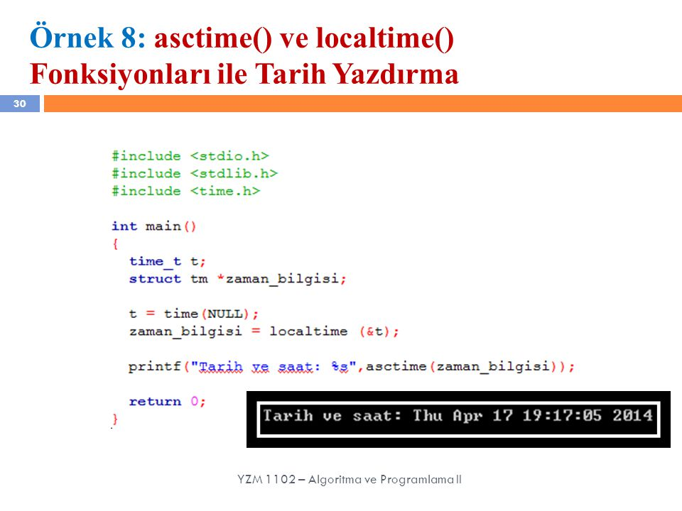 Örnek 8: asctime() ve localtime() Fonksiyonları ile Tarih Yazdırma
