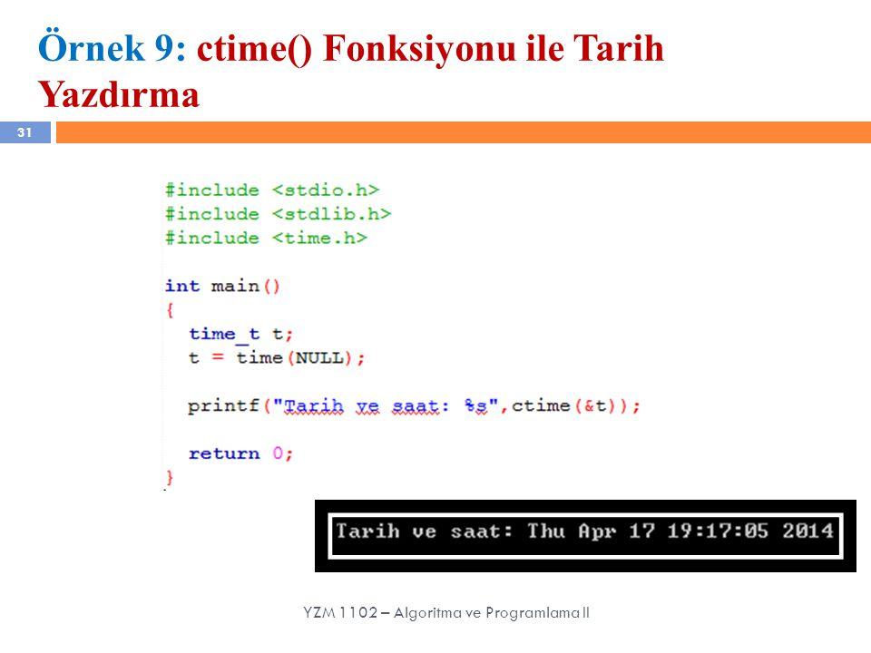 Örnek 9: ctime() Fonksiyonu ile Tarih Yazdırma