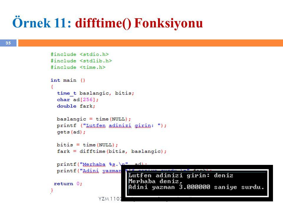 Örnek 11: difftime() Fonksiyonu