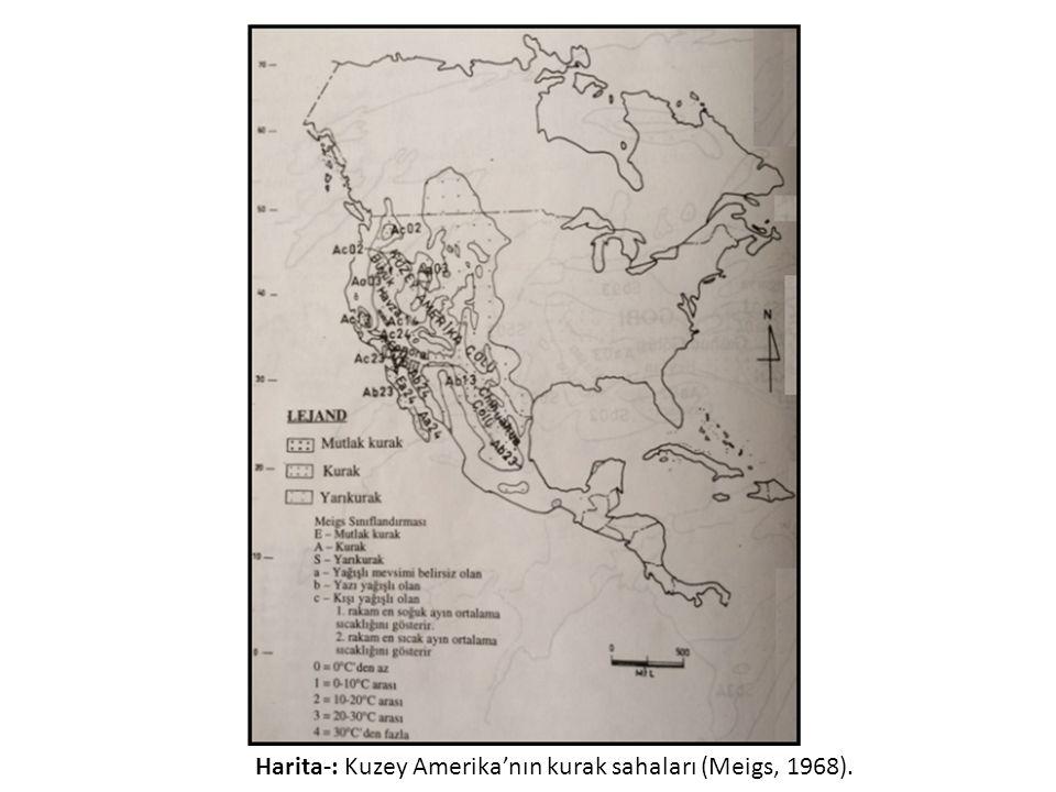 Harita-: Kuzey Amerika'nın kurak sahaları (Meigs, 1968).