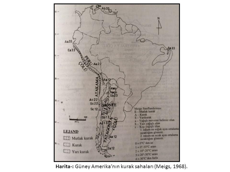 Harita-: Güney Amerika'nın kurak sahaları (Meigs, 1968).