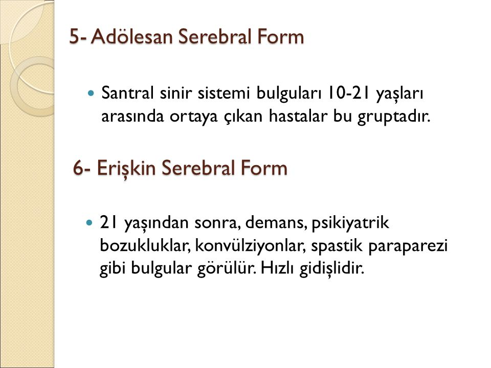 5- Adölesan Serebral Form