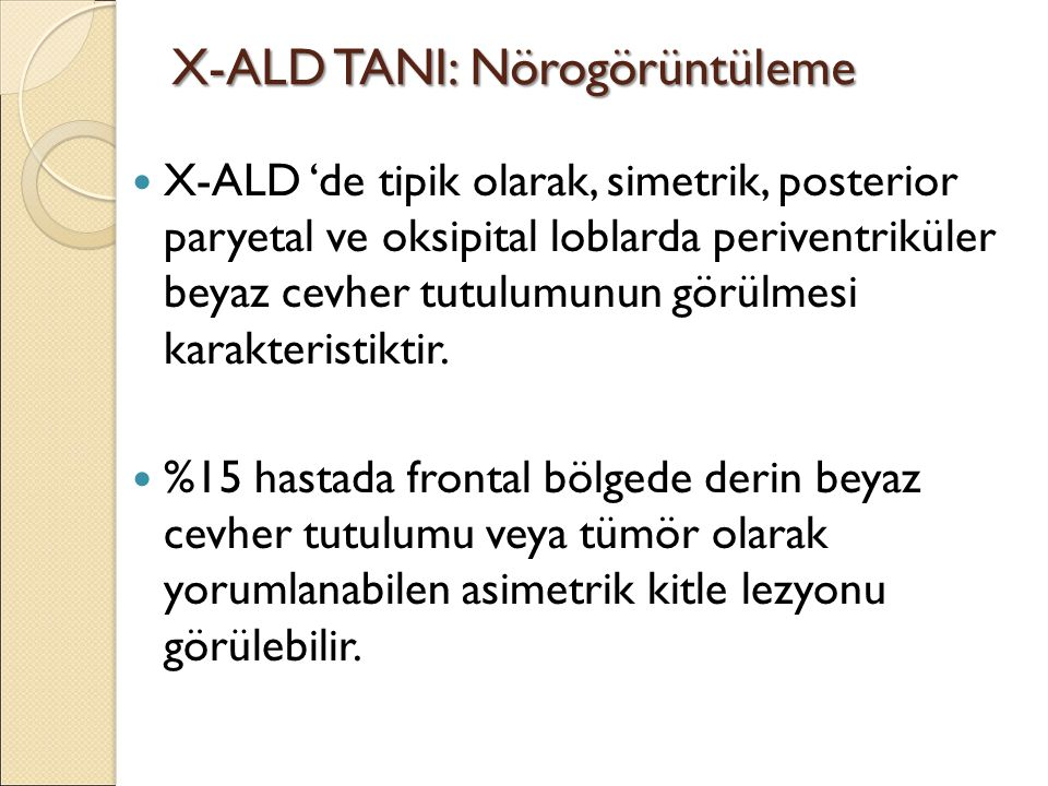 X-ALD TANI: Nörogörüntüleme