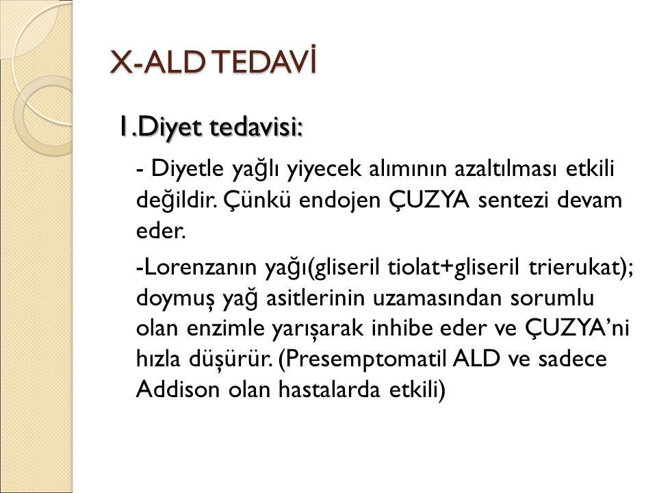 X-ALD TEDAVİ 1.Diyet tedavisi: