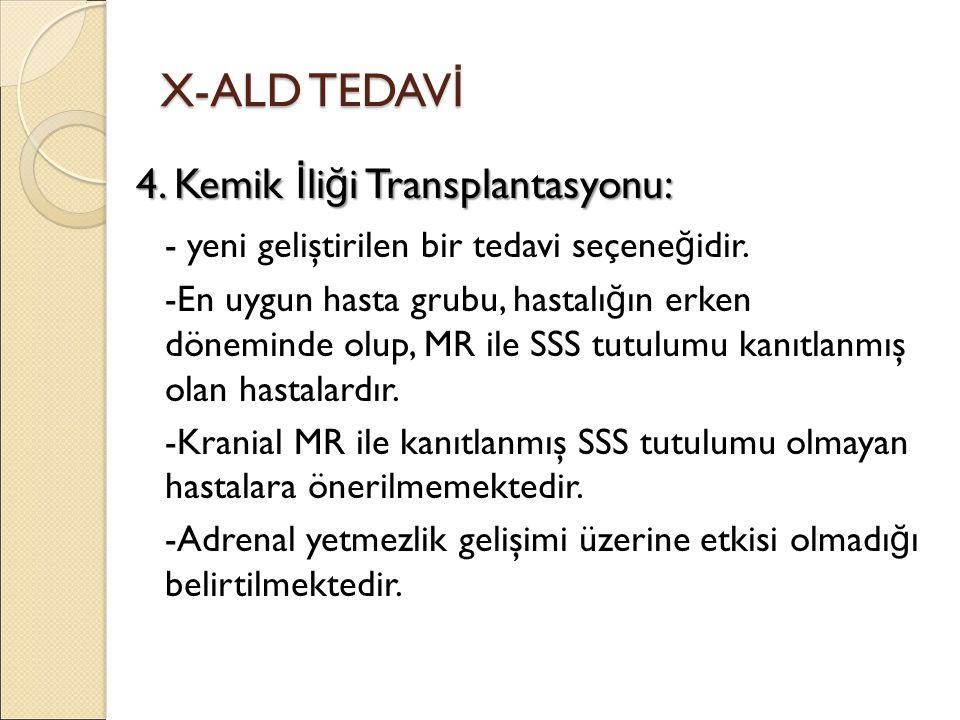 X-ALD TEDAVİ 4. Kemik İliği Transplantasyonu: