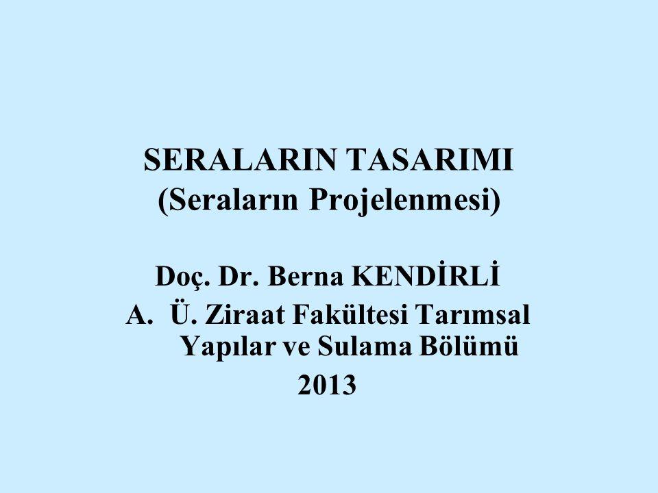 SERALARIN TASARIMI (Seraların Projelenmesi)