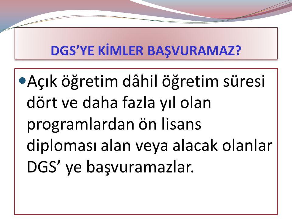 DGS'YE KİMLER BAŞVURAMAZ