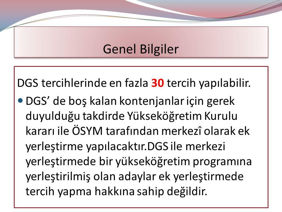 Genel Bilgiler DGS tercihlerinde en fazla 30 tercih yapılabilir.