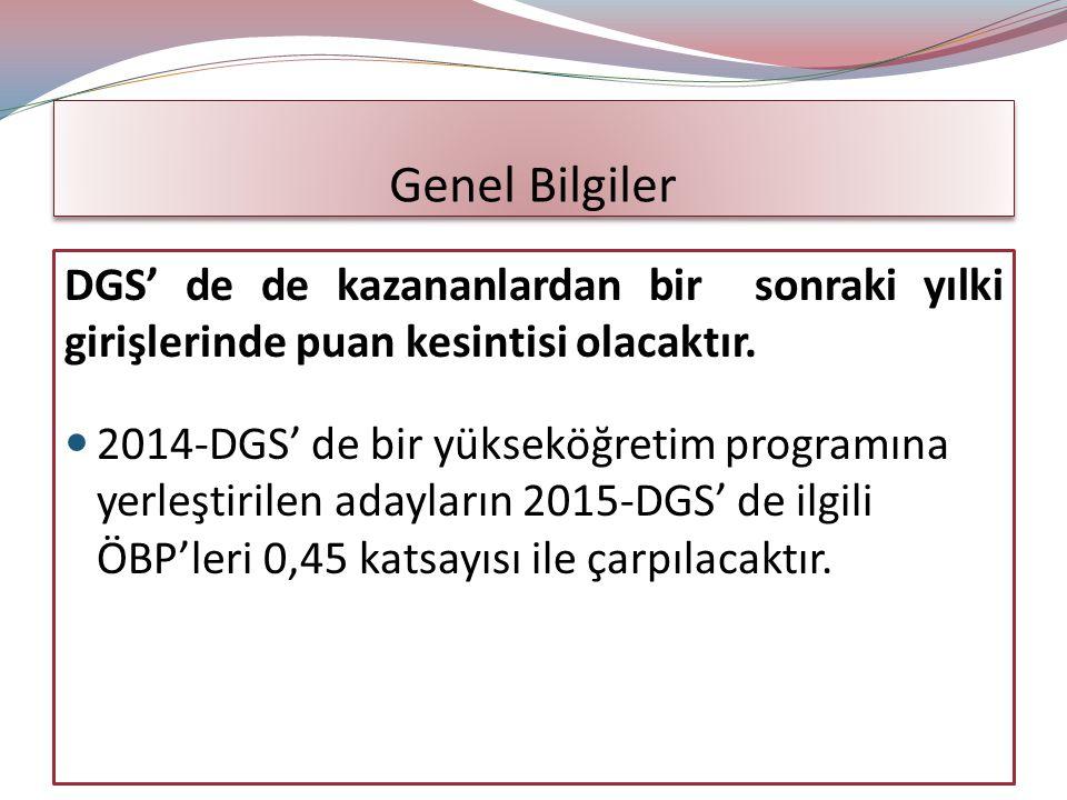 Genel Bilgiler DGS' de de kazananlardan bir sonraki yılki girişlerinde puan kesintisi olacaktır.