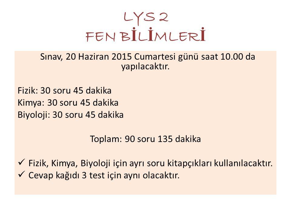 Sınav, 20 Haziran 2015 Cumartesi günü saat 10.00 da yapılacaktır.