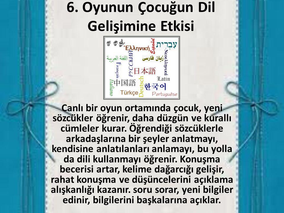 6. Oyunun Çocuğun Dil Gelişimine Etkisi