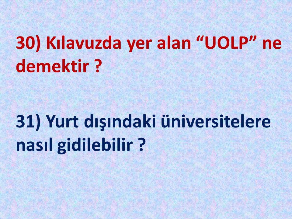 30) Kılavuzda yer alan UOLP ne demektir