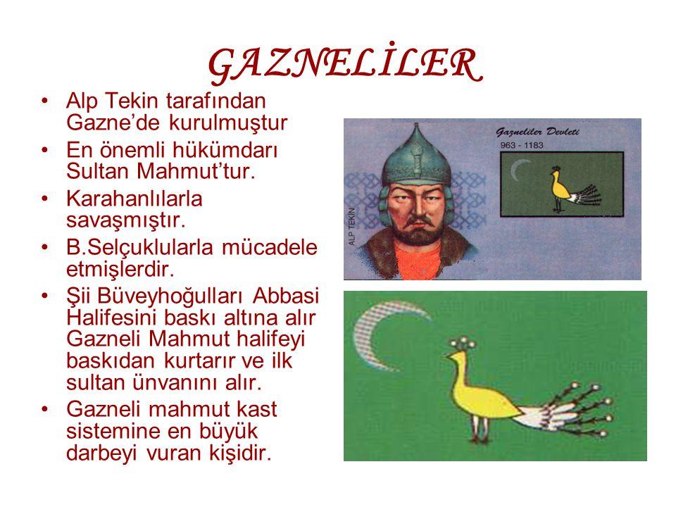GAZNELİLER Alp Tekin tarafından Gazne'de kurulmuştur