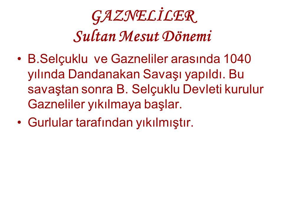 GAZNELİLER Sultan Mesut Dönemi