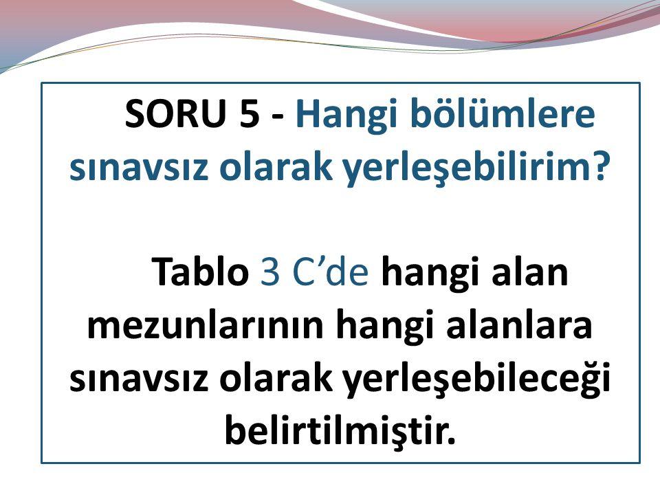 SORU 5 - Hangi bölümlere sınavsız olarak yerleşebilirim