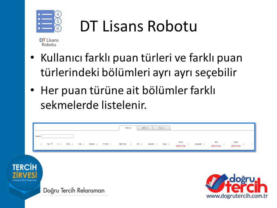 DT Lisans Robotu Kullanıcı farklı puan türleri ve farklı puan türlerindeki bölümleri ayrı ayrı seçebilir.