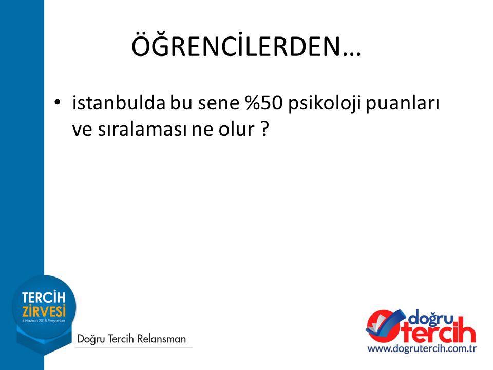 ÖĞRENCİLERDEN… istanbulda bu sene %50 psikoloji puanları ve sıralaması ne olur