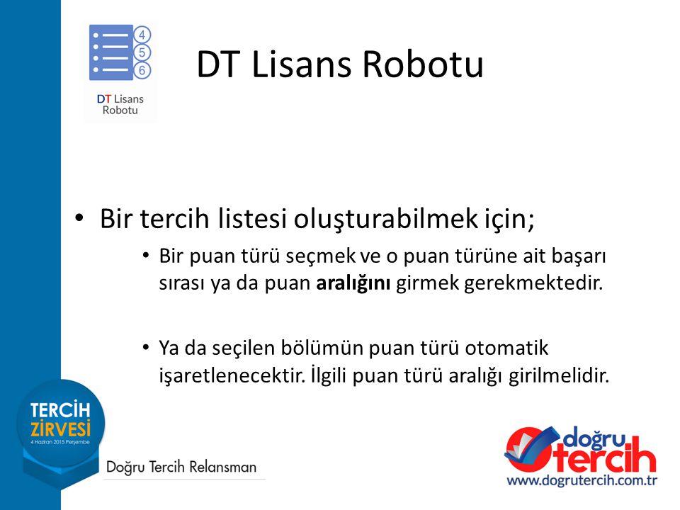 DT Lisans Robotu Bir tercih listesi oluşturabilmek için;