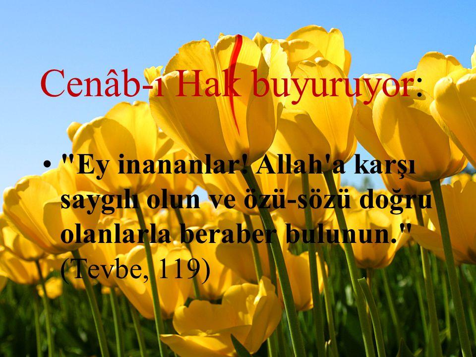Cenâb-ı Hak buyuruyor: