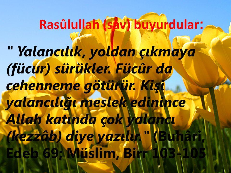 Rasûlullah (sav) buyurdular: