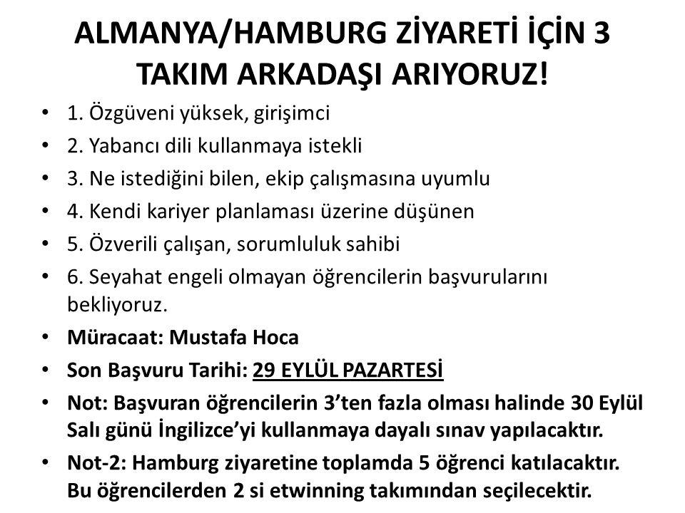 ALMANYA/HAMBURG ZİYARETİ İÇİN 3 TAKIM ARKADAŞI ARIYORUZ!