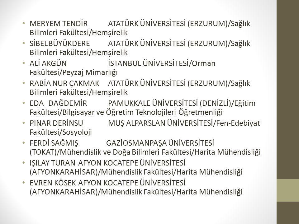 MERYEM TENDİR ATATÜRK ÜNİVERSİTESİ (ERZURUM)/Sağlık Bilimleri Fakültesi/Hemşirelik