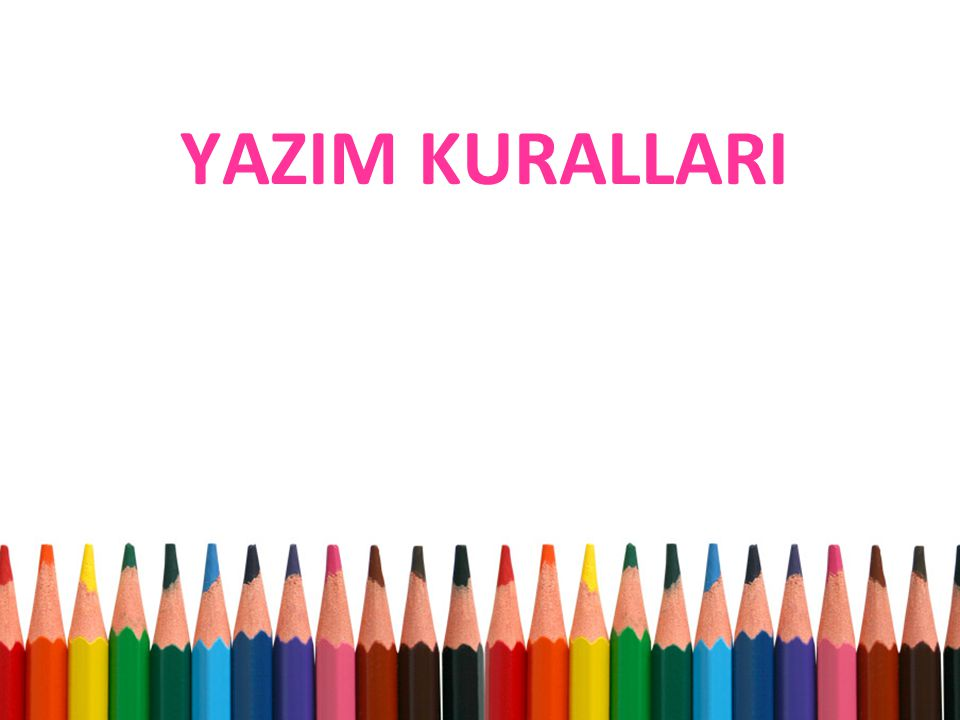 YAZIM KURALLARI