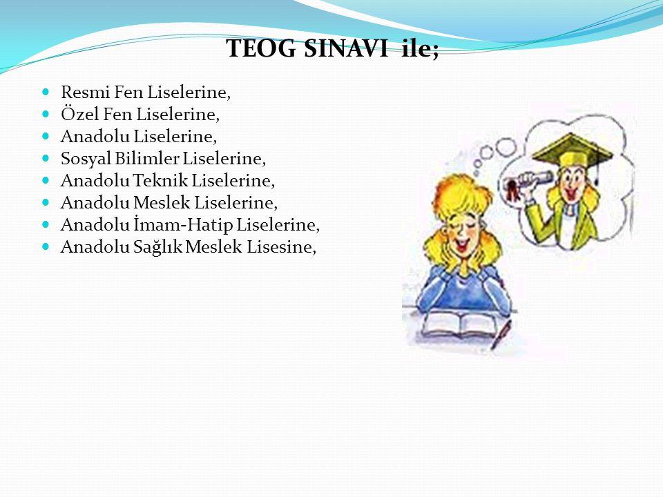 TEOG SINAVI ile; Resmi Fen Liselerine, Özel Fen Liselerine,