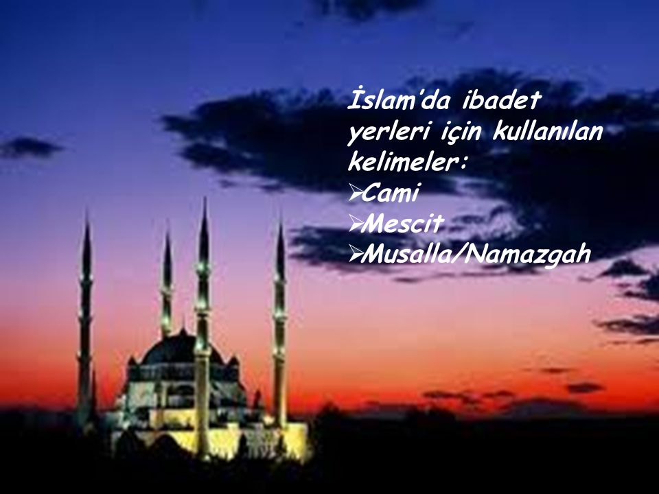 İslam'da ibadet yerleri için kullanılan kelimeler: