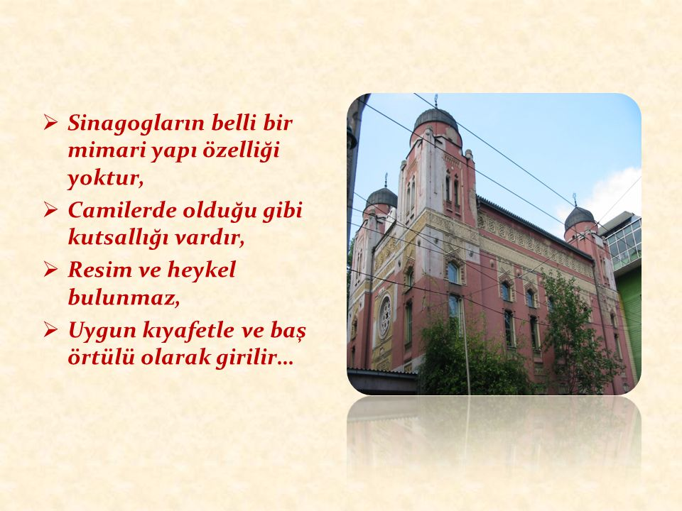 Sinagogların belli bir mimari yapı özelliği yoktur,