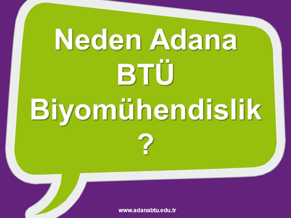 Neden Adana BTÜ Biyomühendislik