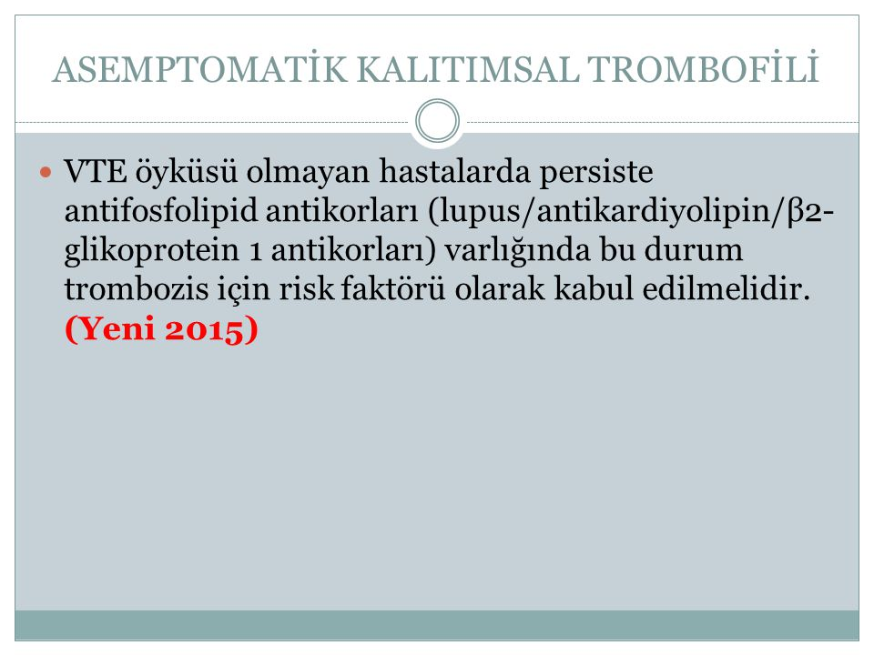 ASEMPTOMATİK KALITIMSAL TROMBOFİLİ