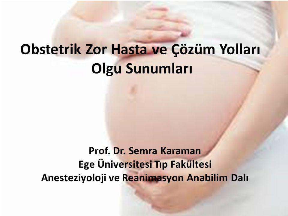 Obstetrik Zor Hasta ve Çözüm Yolları