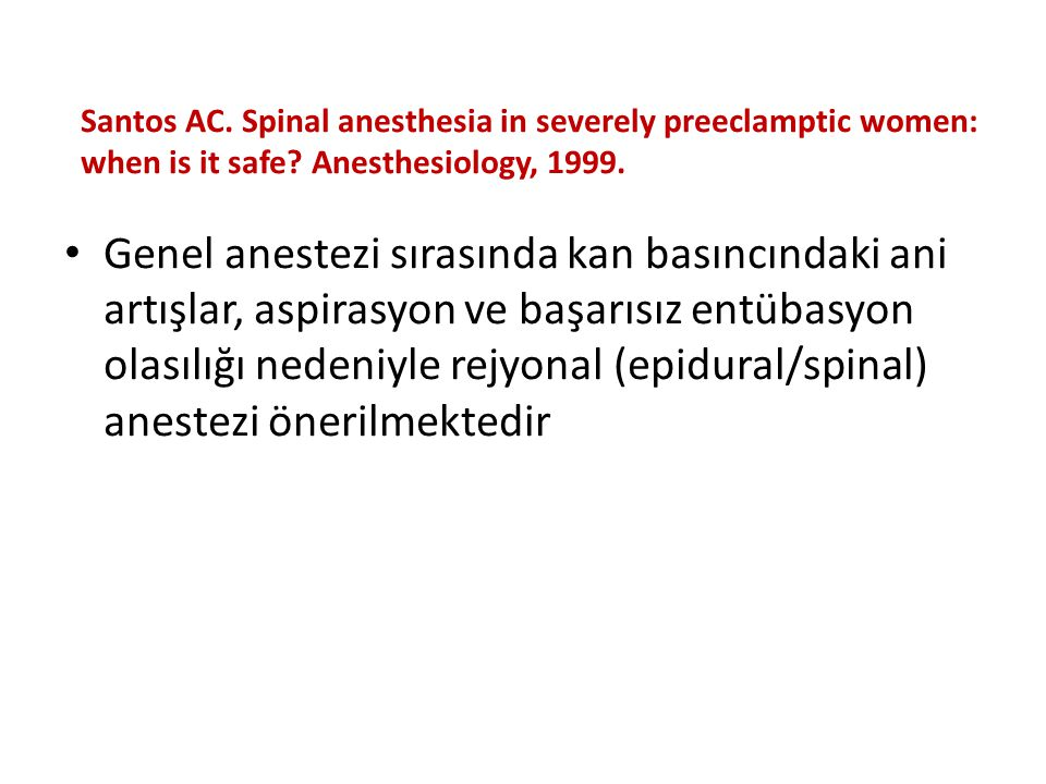 Santos AC. Spinal anesthesia in severely preeclamptic women: