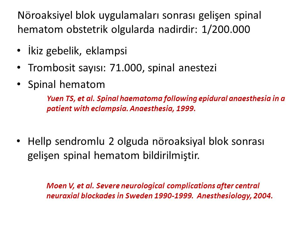 Nöroaksiyel blok uygulamaları sonrası gelişen spinal