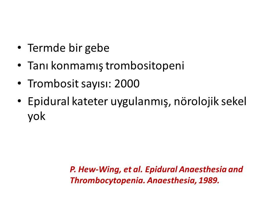 Tanı konmamış trombositopeni Trombosit sayısı: 2000