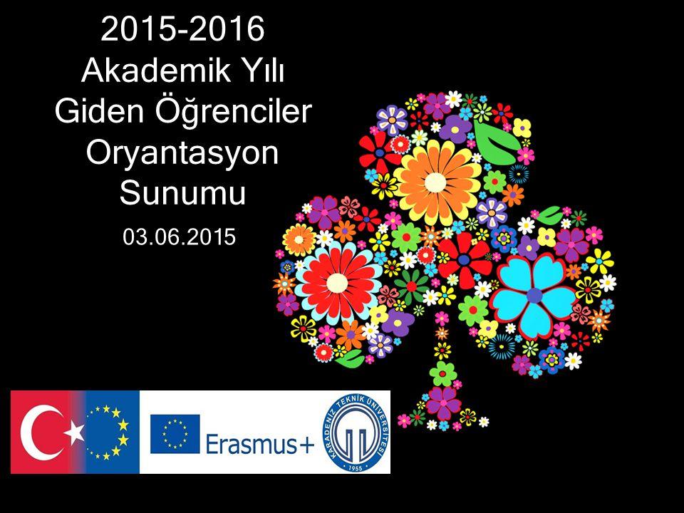 2015-2016 Akademik Yılı Giden Öğrenciler Oryantasyon Sunumu