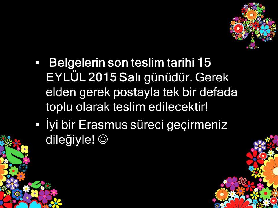 Belgelerin son teslim tarihi 15 EYLÜL 2015 Salı günüdür