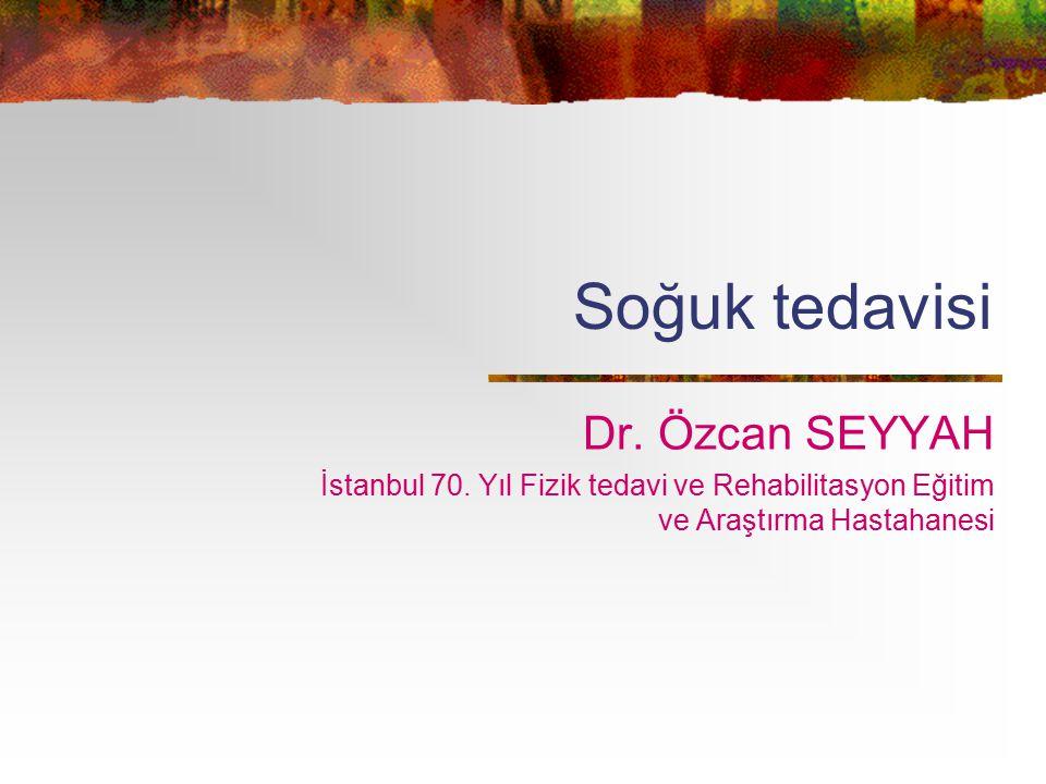 Soğuk tedavisi Dr. Özcan SEYYAH