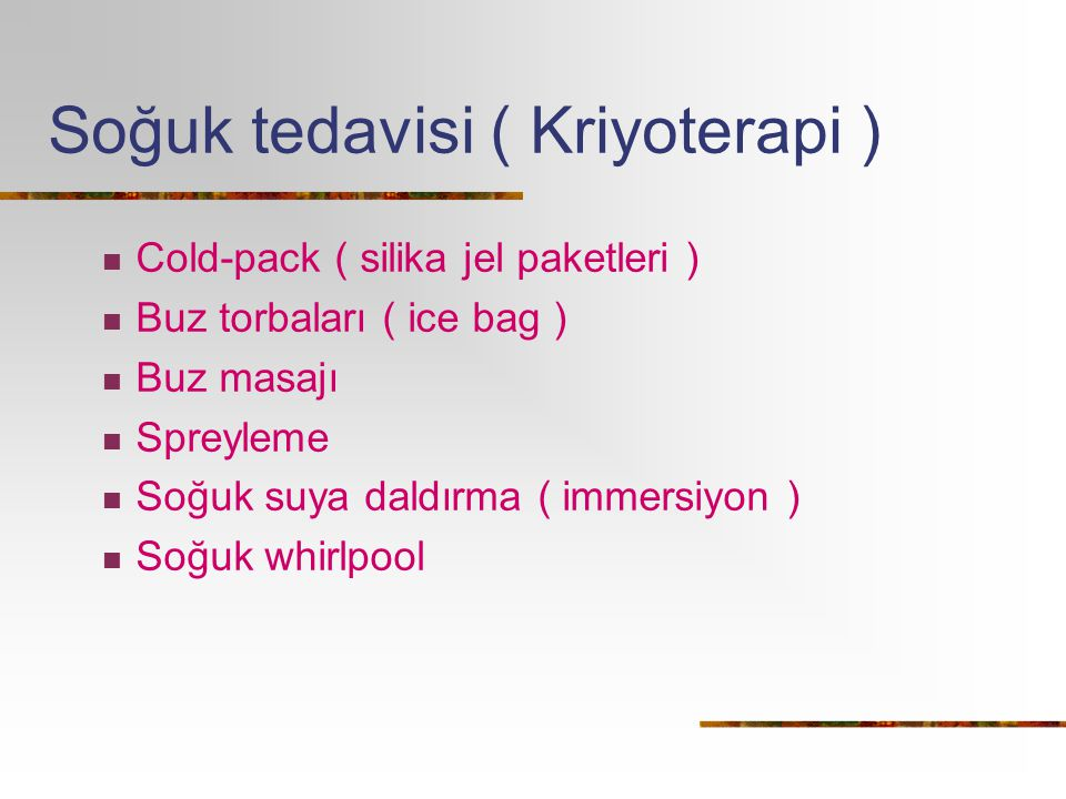 Soğuk tedavisi ( Kriyoterapi )